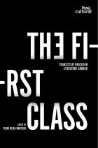 The First Class - Transits of Brazilian Literature Abroad