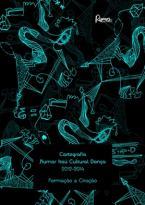 Cartografia Rumos Itaú Cultural Dança 2012-2014 - Formação e Criação