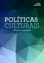 Políticas Culturais: olhares e contextos