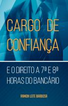 Cargo de confiança e o direito a 7 e 8 horas do bancário