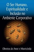 O ser humano, espiritualidade e não inclusão no ambiente corporativo
