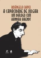 A Capacidade de Julgar um Diálogo com Hannah Arendt