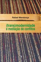 (Trans)Modernidade e Mediação de Conflitos