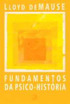 Fundamentos da Psico-História: O estudo das motivações históricas