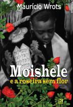 Moishele e a Roseira Sem Flor
