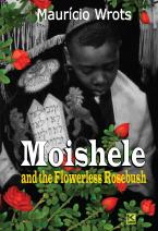 Moishele and the Flowerless Rosebush