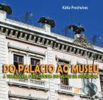 Do Palácio ao Museu