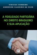 A fidelidade partidária no direito brasileiro e sua aplicação