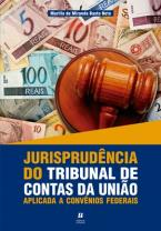 Jurisprudência do TCU Aplicada a Convênios Federais