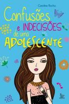 Confusões e Indecisões de uma Adolescente
