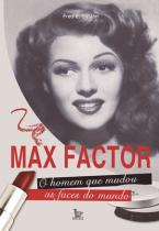 Max Factor: O Homem que Mudou as Faces do Mundo