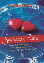 Sedução Astral - manual de astrologia, moda e comportamento para conquistar seu par perfeito