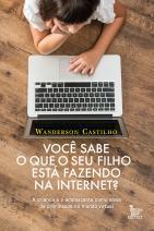 Você Sabe o que o Seu Filho está fazendo na Internet?