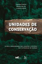 Unidades de Conservação - Fatos e personagens que fizeram a história das categorias de manejo