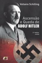 Ascensão e Queda de Adolf Hitler
