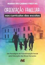 Orientação familiar nos currículos das escolas: um paradigma de transformação social pela educação das novas gerações