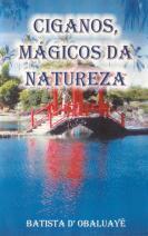 Ciganos, mágicos da natureza