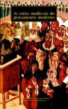 As raízes medievais do pensamento moderno