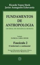 Fundamentos de Antropologia - Fasciculo 2 - O intelectual e o sentimental
