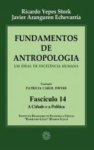 Fundamentos de Antropologia - Fasciculo 14 - A Cidade e a Politica