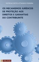 Os mecanismos jurídicos de proteção aos direitos e garantias do contribuinte