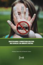 Identificando e combatendo Bullying nas escolas e no ambiente virtual