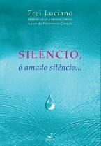 Silêncio, ó amado silêncio...