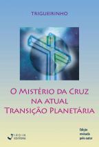 O mistério da cruz na atual transição planetária