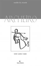 Archeiro: sonetos - poemas - canções
