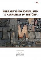 Narrativas do Jornalismo & Narrativas da História
