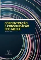 Concentração e Consolidação dos Media