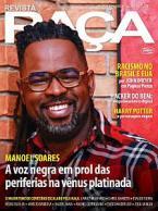 Revista Raça Ed. 215Manoel Soares: a voz negra em prol das periferias na vênus platinada; Racismo no Brasil e EUA; Hacker do bem; Harry Potter e muito mais!