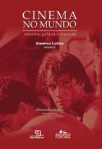 Cinema no Mundo: Indústria, Política e Mercado - América Latina - Vol. II