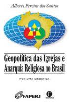 Geopolítica das igrejas e anarquia religiosa no Brasil