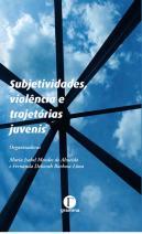 Subjetividades, violência e trajetórias juvenis