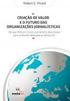 Criação de Valor e o Futuro das Organizações Jornalísticas