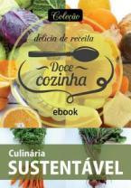 Coleção Doce Cozinha Ed. 21 - Culinária sustentável