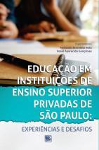 Educação em Instituições de Ensino Superior Privadas de São Paulo: Experiências e Desafios