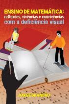 Ensino de matemática: Reflexões, vivências e convivências com a deficiência visual