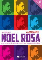 No Tempo de Noel Rosa - o Nascimento do Samba e A Era de Ouro da Música Brasileira