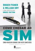 Como chegar ao SIM - como negociar acordos sem fazer concessões