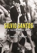 Silvio Santos – A Trajetória do Mito